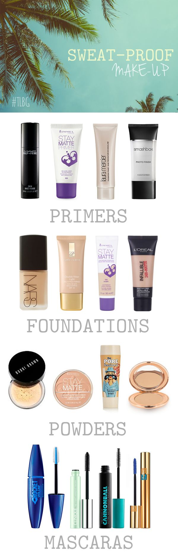 Sweat-Proof Make-Up - avoid make-up melting disaster in hot weather with our favourite face products   The Little Beauty Guide.