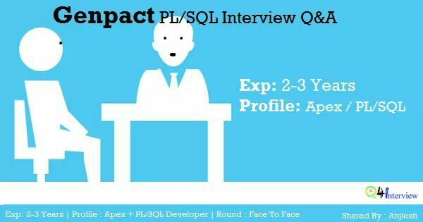 #Genpact PL/SQL Interview Q&A | Shared by: Anjlesh | Exp: 2-3 Years ----------------------------------------------------------------------- Go through the PL/SQL tricky Question Asked in Genpact @ 2 Year of exp. These Question will help you to land a Job as PL/SQL Dev.  http://q4interview.com/company_interview_questions_set.php?cs=94&c=88&set=1  PL/SQL #Question Asked in Other Companies ------------------------------------------------------------ #Accenture…