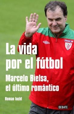 Marcelo Bielsa, el último romántico