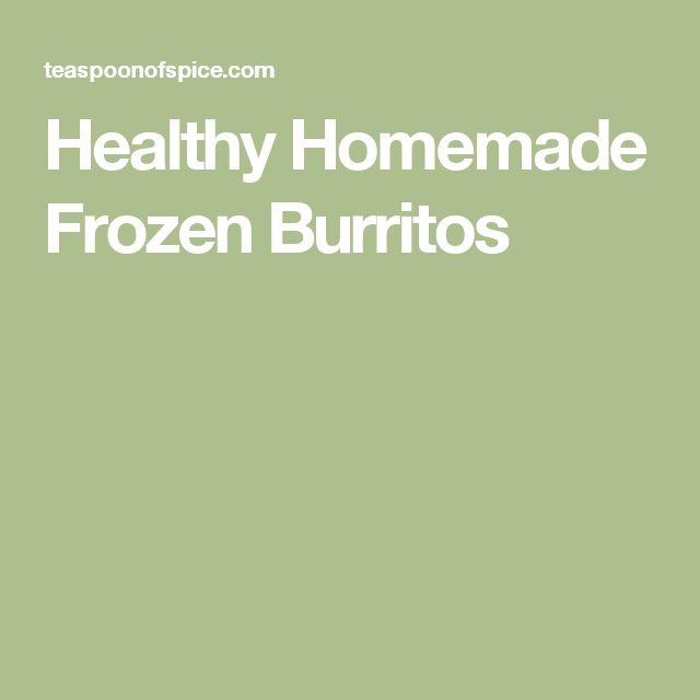 Healthy Homemade Frozen Burritos