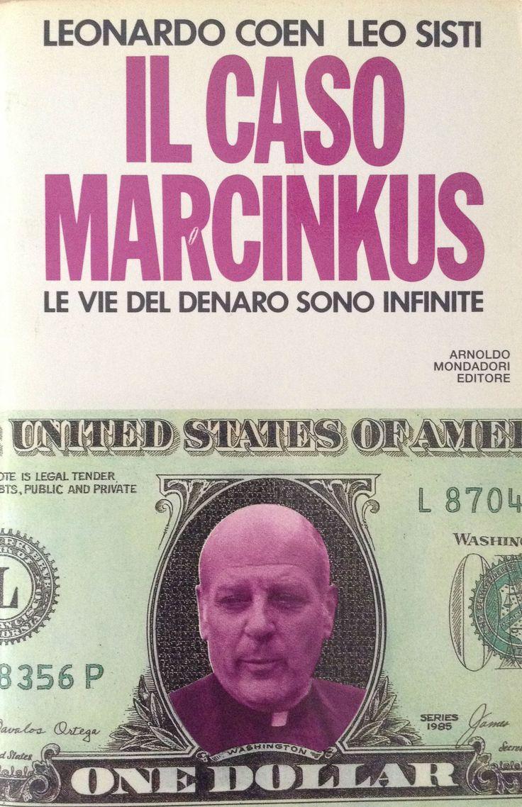Il caso Marcinkus. Le vie del denaro sono infinite