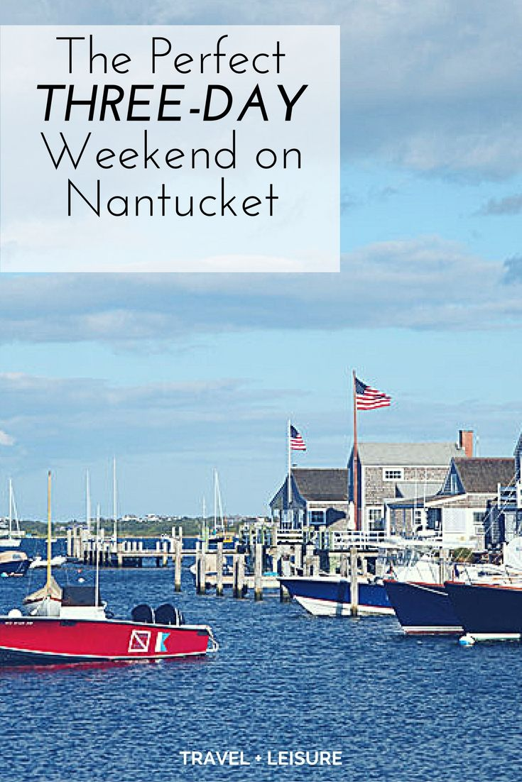 the perfect three-day weekend on nantucket | how i summer | travel