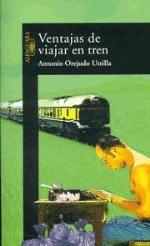 Orejudo Utrilla, Antonio: Ventajas de viajar en tren. Alfaguara, 2000  ★★★★★