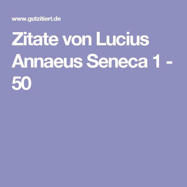 Zitate von Lucius Annaeus Seneca 1 - 50