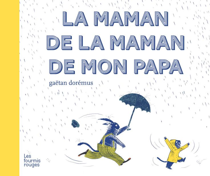 La maman de la maman de mon papa- Gaëtan DOREMUS-Editions Les Fourmis Rouges