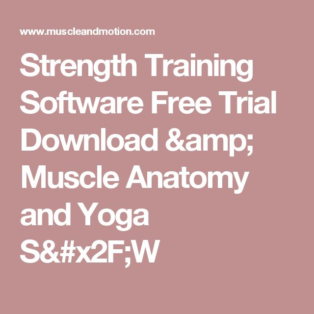 Strength Training Software Free Trial Download & Muscle Anatomy and Yoga S/W