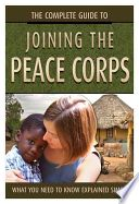 The complete guide to joining the Peace Corps by Sharlee DiMenichi, Call # LB2377.HC60.5.D56 2010