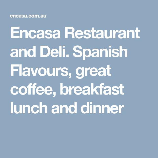 Encasa Restaurant and Deli. Spanish Flavours, great coffee, breakfast lunch and dinner