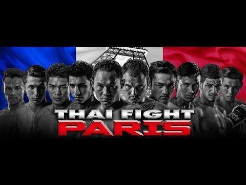 THAI FIGHT TO THE WORLD 2017 – ไทยไฟท์ ปารีส – THAI FIGHT PARIS , วันเสา...