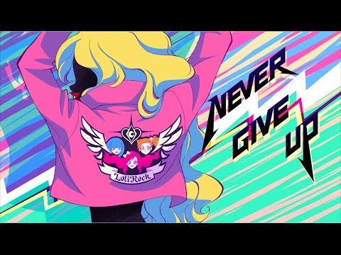 Never Give Up | Music Video | LoliRock - YouTube