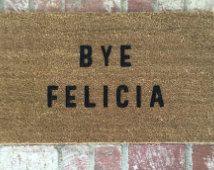 "The Original ""Bye Felicia"" Door Mat. As seen on BUZZFEED & HUFFINGTON POST. Bye Felicia,Welcome mat, home decor, porch humor, mat, rug,"