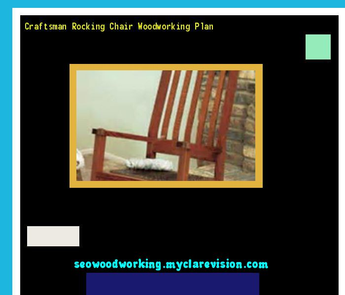 Craftsman Rocking Chair Woodworking Plan 082411 - Woodworking Plans and Projects!