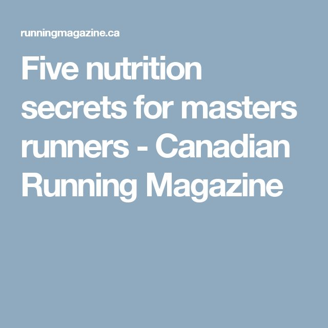 Five nutrition secrets for masters runners - Canadian Running Magazine