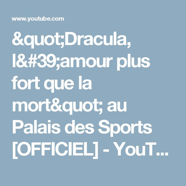 """Dracula, l'amour plus fort que la mort"" au Palais des Sports [OFFICIEL] - YouTube"