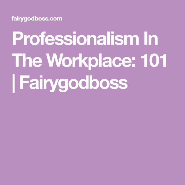25+ beste ideeën over Professionalism in the workplace op Pinterest - professionalism in the workplace