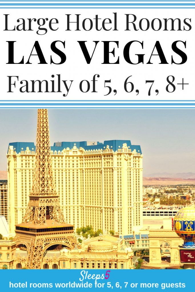 Las Vegas Hotels And Suites For 5 6 7 Or 8 Family Rooms And