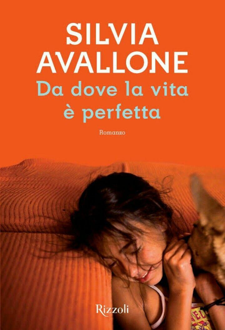 Silvia Avallone.  Da dove la vita è perfetta.