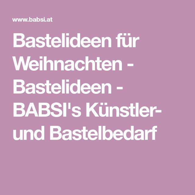 Bastelideen für Weihnachten - Bastelideen - BABSI's Künstler- und Bastelbedarf