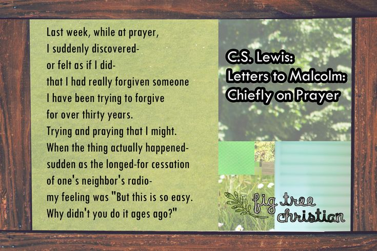 """Last week, while at prayer, I suddenly discovered- or felt as if I did- that I had really forgiven someone I have been trying to forgive for over thirty years. Trying and praying that I might. When the thing actually happened- sudden as the longed- for cessation of one's neighbor's radio- my feeling was ""But this is so easy. Why didn't you do it ages ago?"" #cslewis #quote"