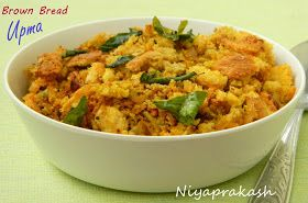 Bread Upma Easy & tasty dish for breakfast or serve as an evening snack Serves: 2 You will need 1 tablespoon oil 1 teaspoon mus...