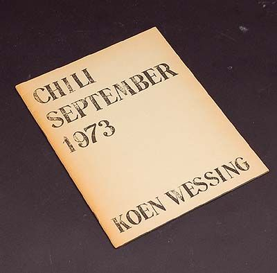 Chili september 1973  - Koen Wessing - 1973 One of the most sought after Dutch Photobooks. Documents the last days of Salvador Allende.