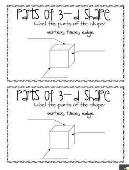 This is an eight page book. -Label parts of a 3D figure-Draw 3D shapes, real world examples and describe the shapes ...