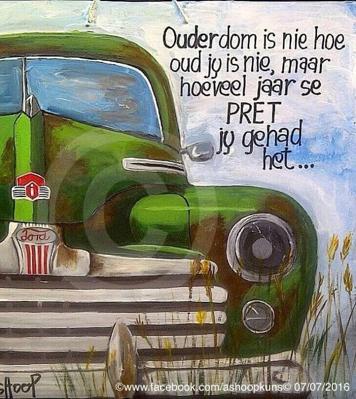 Ouderdom __[AShooP-Tuinkuns/FB]  #Afrikaans #GrowingPains