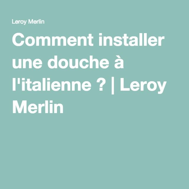 les 25 meilleures id es de la cat gorie douche italienne leroy merlin sur pinterest leroy. Black Bedroom Furniture Sets. Home Design Ideas