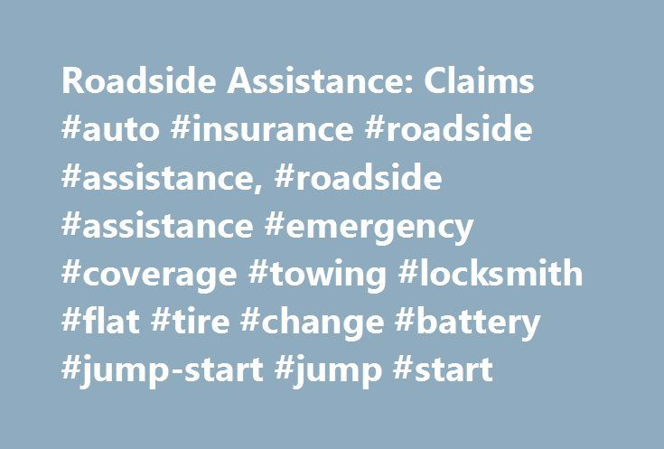 Roadside Assistance: Claims #auto #insurance #roadside #assistance, #roadside #assistance #emergency #coverage #towing #locksmith #flat #tire #change #battery #jump-start #jump #start http://anaheim.nef2.com/roadside-assistance-claims-auto-insurance-roadside-assistance-roadside-assistance-emergency-coverage-towing-locksmith-flat-tire-change-battery-jump-start-jump-start/  # Roadside Assistance Progressive's Emergency Roadside Assistance exists for your peace of mind. If you purchased this…
