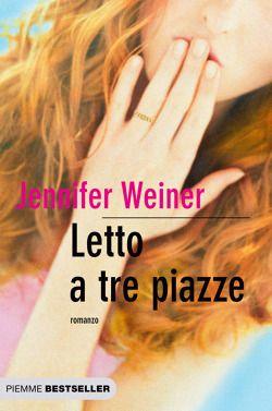 LETTO A TRE PIAZZE - Jennifer Weiner