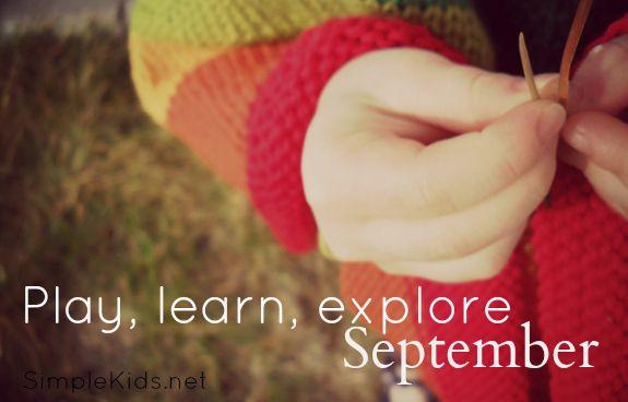 Play, learn, explore SeptemberOlder Schools, Autumn Kids, Homeschool Ideas, Schools Ideas, Learning Exploration September, Learning Things, Seasons Stuff, Autumn Inspiration