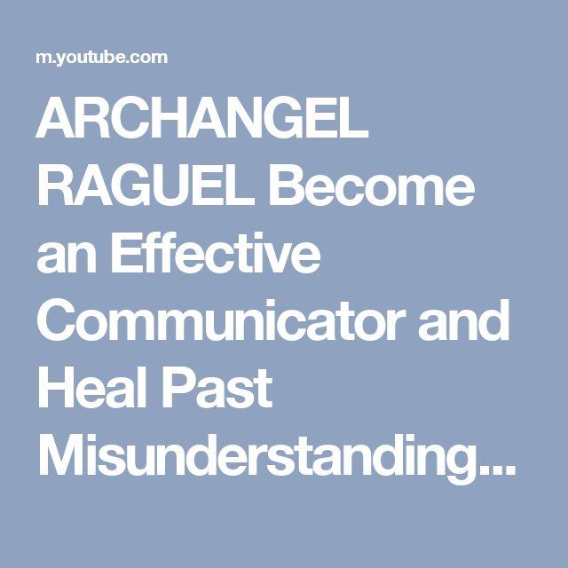 ARCHANGEL RAGUEL Become an Effective Communicator and Heal Past Misunderstandings - YouTube