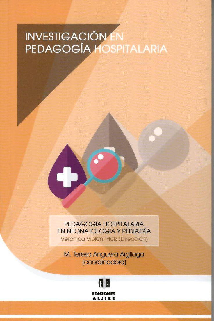 Investigación en pedagogía hospitalaria / M. Teresa Anguera Arguilaga, Verónica Violant Holz http://absysnetweb.bbtk.ull.es/cgi-bin/abnetopac01?TITN=539633