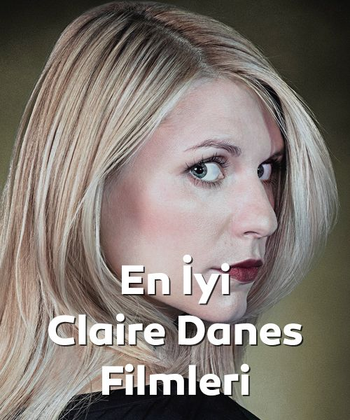 En iyi Claire Danes filmleri