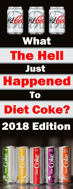 What The Hell Just Happened To Diet Coke? 2018 Edition ! #see #what #happens #with #diet #coke @2018
