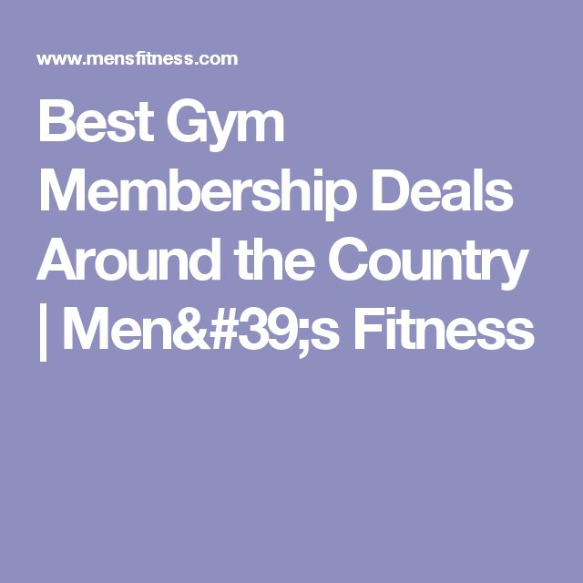 Best Gym Membership Deals Around the Country | Men's Fitness