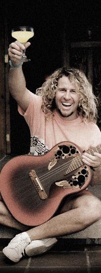 Sammy Hagar, The Red Rocker. Awesome! Saw him in concert with Van Halen.