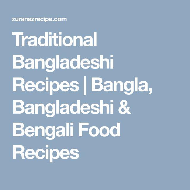 Traditional Bangladeshi Recipes | Bangla, Bangladeshi & Bengali Food Recipes