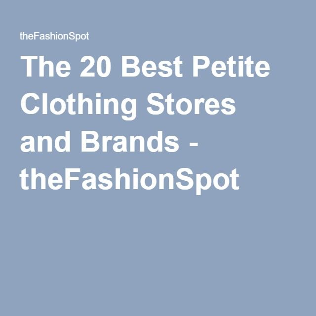 The 20 Best Petite Clothing Stores and Brands - theFashionSpot