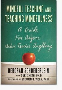 Book review: Mindful Teaching and Teaching Mindfulness: A Guide for Anyone Who Teaches Anything (Deborah Schoeberlein). ~ Todd Mayvillle, Nov 28, 2009