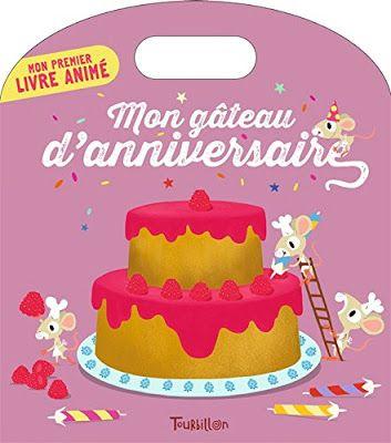 Les Mercredis de Julie : [Mon premier livre animé] Mon gâteau d'anniversair...