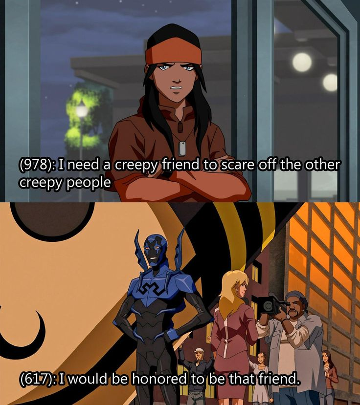 texts from young justice - I guess everyone needs that creepy friend << I am that creepy friend.