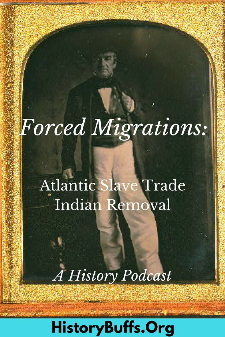 John Ross, Cherokee Nation. An important historical question: were the people transported during the Atlantic Slave Trade immigrants? This got us thinking about forced migrations. In this episode, the History Buffs podcast talk about two particularly powerful examples of forced migration: the Atlantic Slave Trade, and Indian Removal. Also, a chat at the end about the work we do as podcasters and historians. American history, immigration, migration, slavery, Indian, native american, Ben…