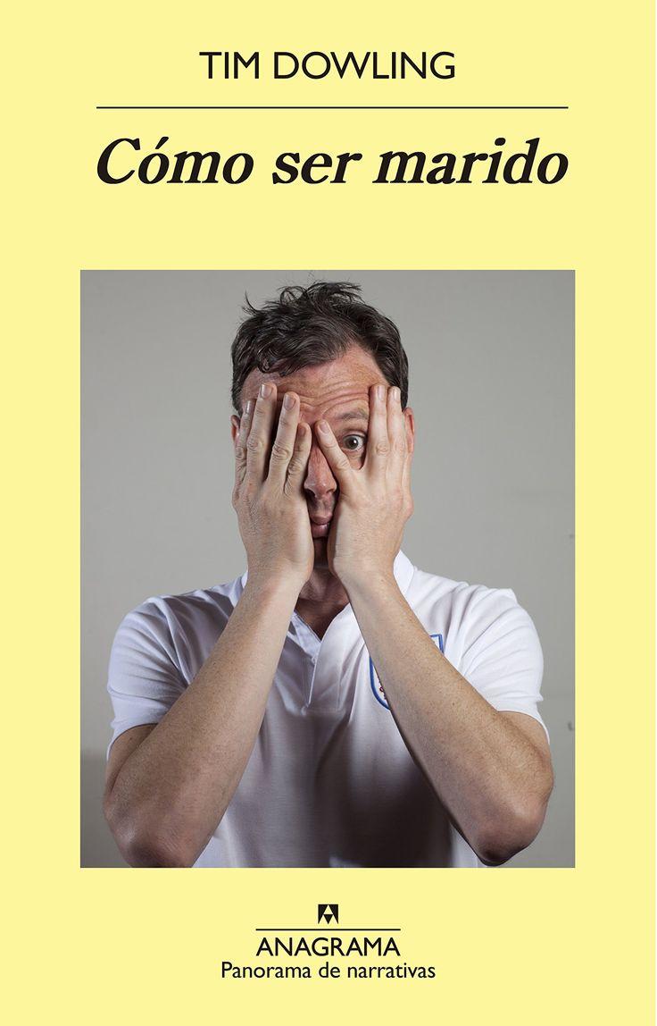 CÓMO SER MARIDO de Tim Dowling  El autor, a golpe de carcajada, reflexiona con inteligencia sobre temas muy serios: pareja, trabajo o la muerte...  http://www.tuquelees.com/libro/48590/como-ser-marido