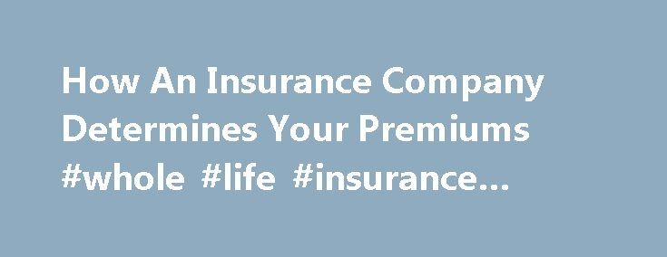 """How An Insurance Company Determines Your Premiums #whole #life #insurance #quotes http://insurances.remmont.com/how-an-insurance-company-determines-your-premiums-whole-life-insurance-quotes/  #home insurance rate # How An Insurance Company Determines Your Premiums Do you know your insurance score. Most people don't even realize that they have one until they receive an """"adverse-action"""" notice in the mail notifying them that, based on their insurance score, they don't qualify for the lowest…"""