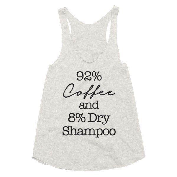 Coffee and Dry Shampoo, mom boss, hair dresser, funny, women's racerback  tank