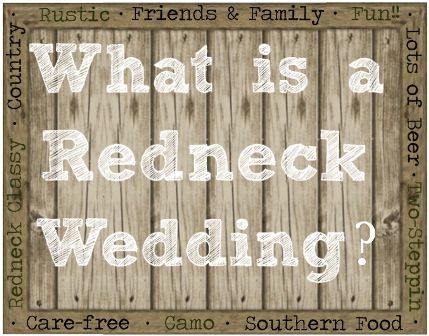 What is a Redneck Wedding? | Redneck Wedding Ideas