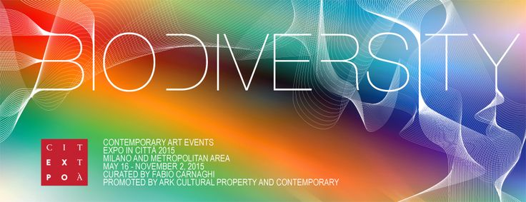 CONTEMPORARY ART EVENTS EXPO IN CITTA' 2015 MILANO AND METROPOLITAN AREA CURATED BY FABIO CARNAGHI PROMOTED BY ARK MILANO Media Partner Lazagne art magazine