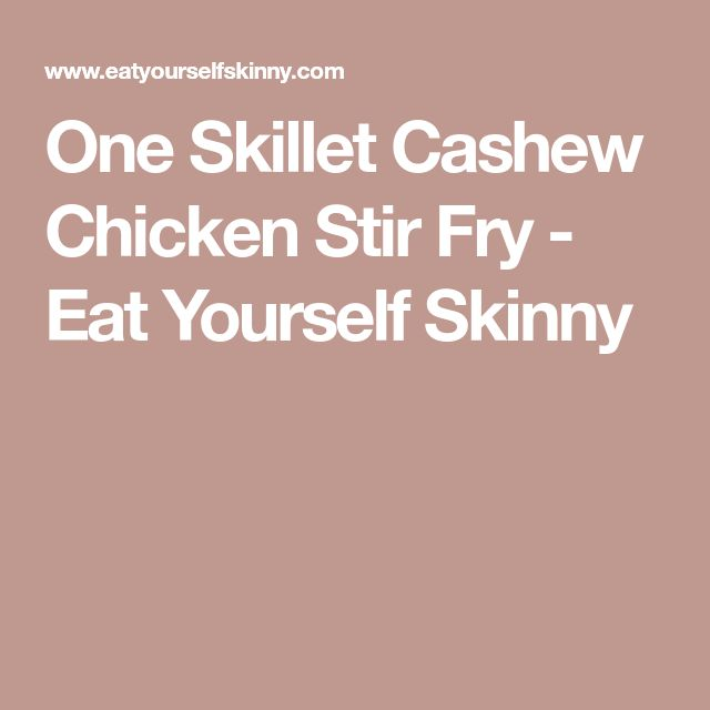 One Skillet Cashew Chicken Stir Fry - Eat Yourself Skinny