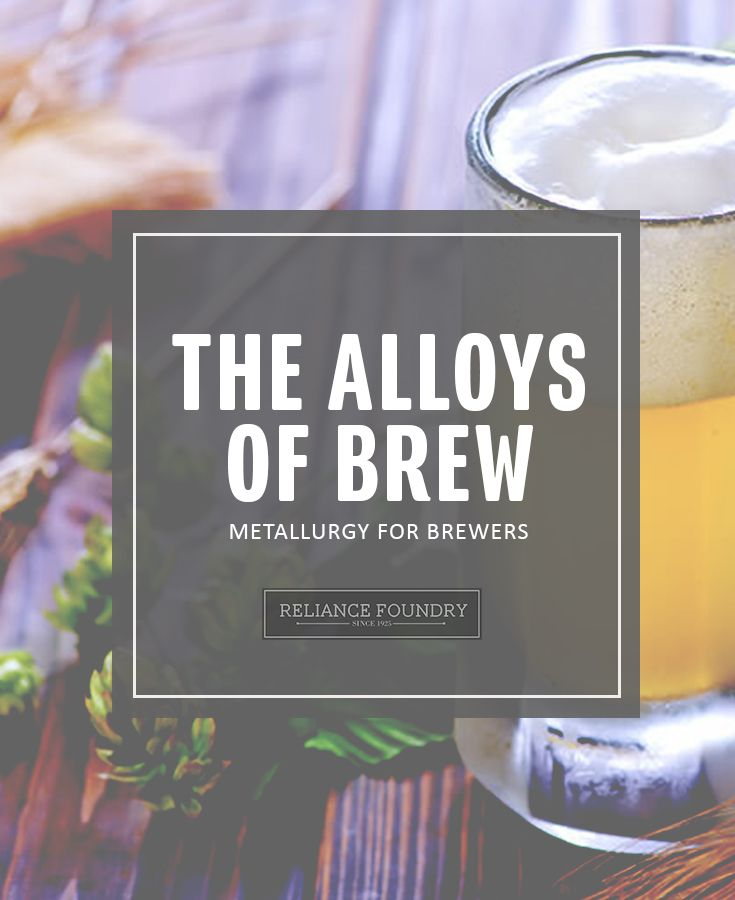 To achieve specific flavors, professional and hobby brewers alike put time and energy into selecting ingredients: Wet or dry hopped? Base or roasted malts? Ale or lager? Amid all those choices, some brewers treat equipment as an afterthought – and that's a big mistake. Read more on our blog! http://www.reliance-foundry.com/blog/brewing-metallurgy